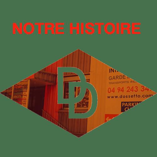 Histoire DOSSETTO DEMENAGEMENTS